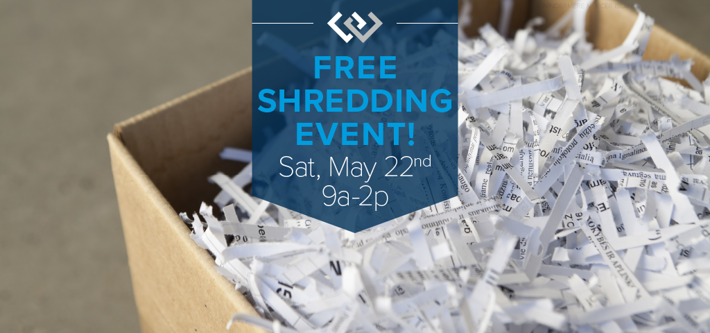 Free Shredding Event! Sat, May 22nd, 9a-2p